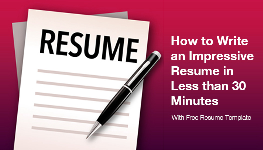 Free-Template-How-to-Write-an-Impressive-Resume-in-Less-than-30-Minutes
